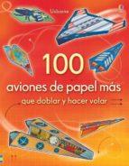 100 aviones de papel que doblar y hacer volar (volumen 2)-9781409560388
