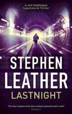 lastnight stephen leather 9781444742688