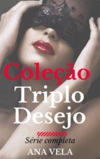 coleção triplo desejo: a série completa (ebook) 9781507128688