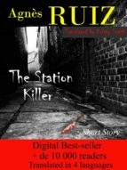 the station killer (ebook) agnès ruiz 9781547500888