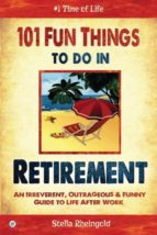 El libro de 101 Fun things to do in retirement autor STELLA RHEINGOLD DOC!