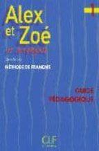 alex et zoe et compagnie 1: guide pedagogique (methode de françai s)-colette samson-9782090338188