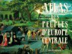 Atlas peuples d'europe central Libros descargables gratis en pdf