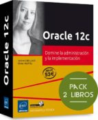 oracle 12c: pack de 2 libros: domine la administracion y la implementacion jerome gabillaud 9782746099388