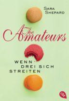 the amateurs - wenn drei sich streiten (ebook)-sara shepard-9783641178888
