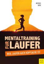 mentaltraining für läufer (ebook) michele ufer 9783840336188