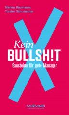 kein bullshitx (ebook) markus baumanns torsten schumacher 9783867745888