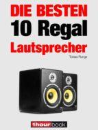 die 10 besten regal-lautsprecher (ebook)-tobias runge-jochen schmitt-michael voigt-9783944185088