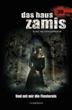 DAS HAUS ZAMIS 38 - UND MIT MIR DIE FINSTERNIS