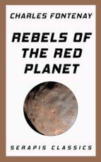rebels of the red planet (serapis classics) (ebook)-charles fontenay-9783963134388
