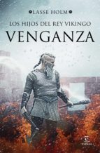 los hijos del rey vikingo. venganza (edición mexicana) (ebook)-lasse holm-9786070755088