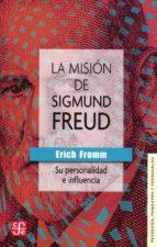 la misión de sigmund freud: su personalidad e influencia erich fromm 9786071619488