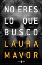 no eres lo que busco (ebook)-laura mavor-9788401019388