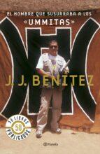 el hombre que susurraba a los ummitas j.j. benitez 9788408071488