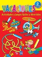 vacaciones 3 años: actividades y juegos faciles y divertidos-9788408079088