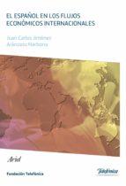 el español en los flujos economicos internacionales (libro nº 10) juan carlos jimenez 9788408102588