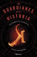 los guardianes de la historia-elisabetta cametti-9788408141488