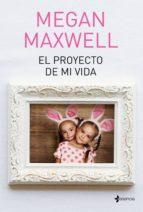 el proyecto de mi vida-megan maxwell-9788408190288