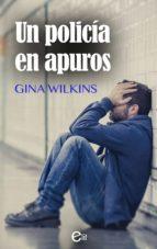 un policía en apuros (ebook) gina wilkins 9788413070988