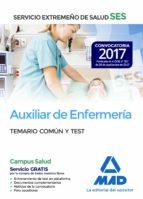 AUXILIAR DE ENFERMERIA DEL SERVICIO EXTREMEÑO DE SALUD (SES): TEMARIO COMUN Y TEST