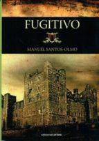 fugitivo-manuel santos-olmo-9788415021988