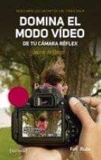 domina el modo video de tu camara reflex jaime de diego 9788415131588