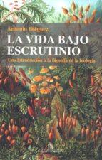 la vida bajo escrutinio: una introduccion a la filosofia de la bi ologia (biblioteca buridan) antonio dieguez 9788415216988