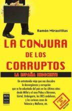 la conjura de los corruptos: la españa indecente-ramon miravitllas-9788415256588