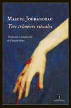tres crimenes rituales-marcel jouhandeau-9788415578888
