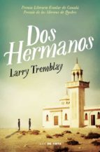 dos hermanos-larry tremblay-9788415594888