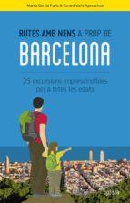 rutes amb nens a prop de barcelona-marta garcia-gerard valls-9788415797388