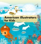 american illustrators for kids (bilingue español-ingles)-9788415829188