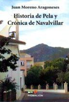 El libro de Historia de pela y cronica de navalvillar autor JUAN MORENO ARAGONESES DOC!