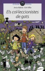El libro de Els col·leccionistes de gats autor JESUS BALLAZ EPUB!