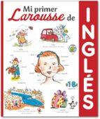 mi primer larousse de inglés (3ª ed.)-9788416368488