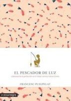el pescador de luz-francesc puigpelat-9788416605088