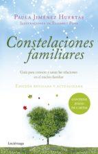constelaciones familiares: guia para conocer y sanar las relaciones en el nucleo familiar paula jimenez huertas 9788416694488