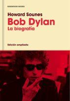 bob dylan (edición ampliada) howard sounes 9788416709588