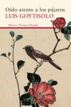 oído atento a los pájaros (ebook)-luis goytisolo-9788416749188