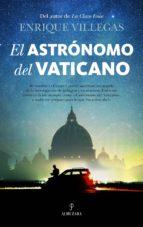 el astrónomo del vaticano-enrique villegas-9788416776788
