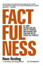 factfulness: el mon va millor del que et penses. deu raons que fan que no el vegis-hans rosling-9788416863488
