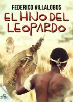 el hijo del leopardo (ebook)-federico villalobos-9788416873388