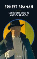 los mejores casos de max carrados-ernest bramah-9788417151188