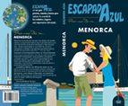 menorca 2018 (escapada azul) 3ª ed. luis mazarrasa mowinckel 9788417368388