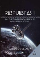 respuestas. las cuestiones fundamentales de la física actual (ebook)-carlos del ama-9788417436988
