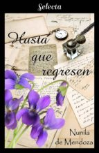 hasta que regresen (los townsend 4) (ebook) nunila de mendoza 9788417540388