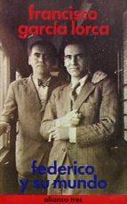 federico y su mundo (5ª ed.) francisco garcia lorca 9788420630588