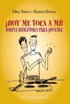 ¡hoy me toca a mi!: cocina seductora para jovenes-ramon roteta-elisa nuñez-9788420653488