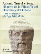 historia de la filosofia del derecho y del estado: de los origene s a la baja edad media (vol. i)-antonio truyol y serra-9788420680088