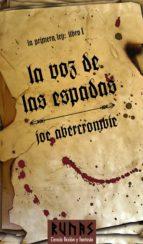 la voz de las espadas (la primera ley i)-joe abercrombie-9788420682488